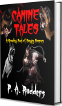Short Story – A taster from my up-coming anthology, Canine Tales, book2 in The Creature Tales collection …